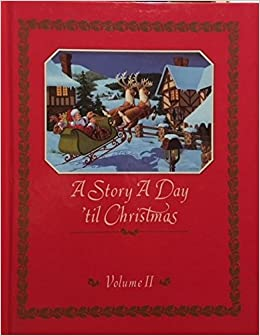 How Many Day Till Christmas.A Story A Day Til Christmas Volume Ii Nan Roloff Amazon