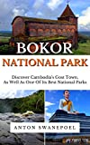 Bokor National Park: Discover Cambodia's Ghost Town, as well as one of its best National Parks