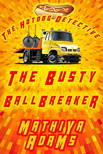 The Busty Ballbreaker: The Hot Dog Detective (A Denver Detective Cozy Mystery)