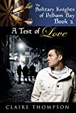 A Test of Love (The Solitary Knights of Pelham Bay Book 2)