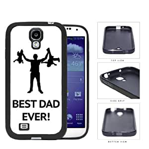 Best Dad Ever! Rubber Silicone TPU Cell Phone Case Samsung Galaxy S4 I9500