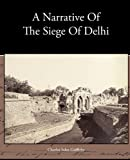 A Narrative of the Siege of Delhi, Charles John Griffiths, 1438573243