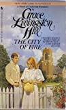 The City of Fire, Grace Livingston Hill, 0553261045