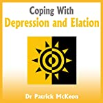 Coping with Depression and Elation | Patrick McKeon