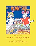 But Mommy Said, Jeff Kaminsky, 145687392X