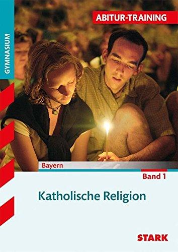 Abitur-Training - Katholische Religion Band 1 - Bayern