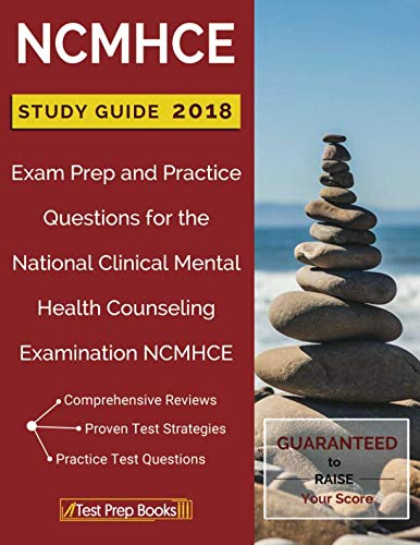 NCMHCE Study Guide 2018: Exam Prep and Practice Questions for the National Clinical Mental Health Counseling Examination NCMHCE (National Clinical Mental Health Counseling Examination Ncmhce)