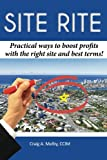 Site Rite: Practical ways to boost profits with the right site and best terms!