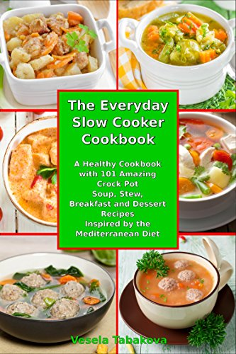 The Everyday Slow Cooker Cookbook: A Healthy Cookbook