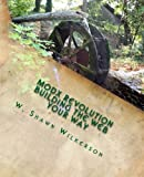 MODX Revolution Building the Web Your Way : A Journey Through a Content Management Framework, Wilkerson, W. Shawn, 0985853204