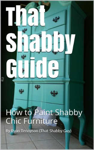 That Shabby Guide: How to Paint Shabby Chic Furniture (Shabby Paint Chic)