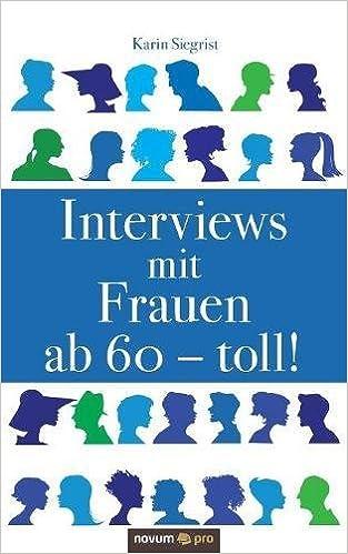 Interviews Mit Frauen Ab 60 Toll German Edition Karin