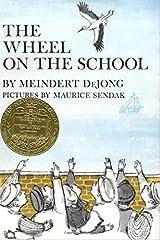 Wheel on the School, The by Meindert DeJong (1954-10-20) Hardcover