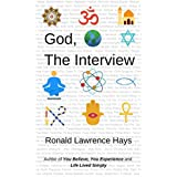 God, The Interview (Metaphysical Musings for Modern Life Book 3)