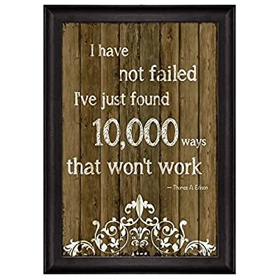 Classic Design, Elegant Technique, Quote on Wood I Have Not Failed I've Just Found Out 10 000 Ways That Won't Work by Thomas A Edison Framed Art