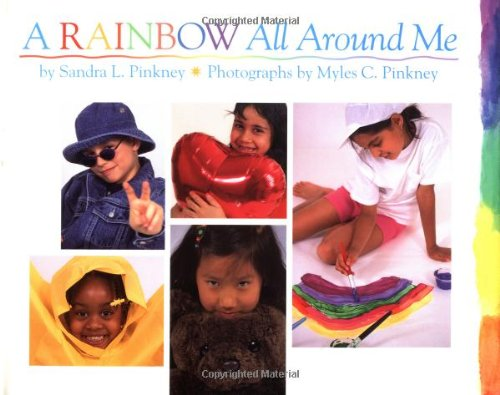 A Rainbow All Around Me Pinkney Sandra Pinkney Myles 9780439309288 Amazon Com Books