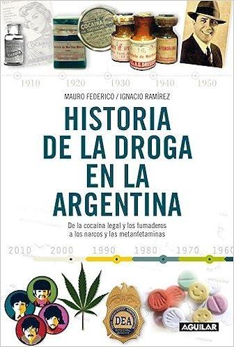 HISTORIA DE LA DROGA EN ARGENTINA