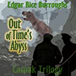 Out of Time's Abyss: The Caspack Trilogy, Book 3 | Edgar Rice Burroughs