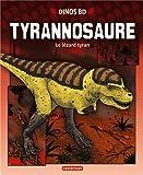 Tyrannosaure : Le lézard tyran