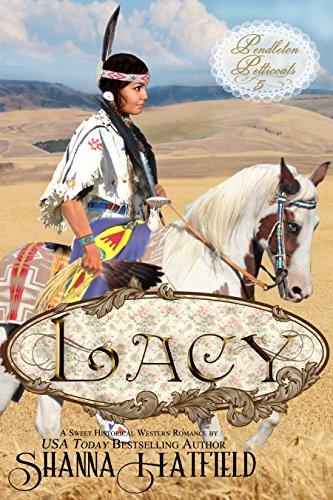 (Lacy: (Sweet Historical Western Romance) (Pendleton Petticoats Book 5))