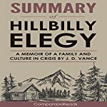 Summary of Hillbilly Elegy: A Memoir of a Family and Culture in Crisis | CompanionReads Summary