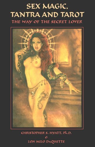 Sex Magic, Tantra & Tarot: The Way of the Secret Lover by Christopher S. Hyatt (2009-03-15) Paperback – January 1, 1656