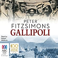 Gallipoli Audiobook by Peter FitzSimons Narrated by Robert Meldrum