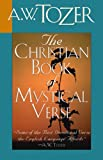 The Christian Book of Mystical Verse, A. W. Tozer, 1600660398