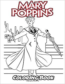Amazon.com: Mary Poppins Coloring Book: Coloring Book for Kids and ...