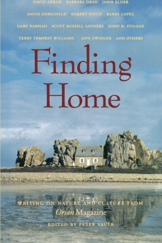 Finding Home: Writing on Nature and Culture from Orion Magazine