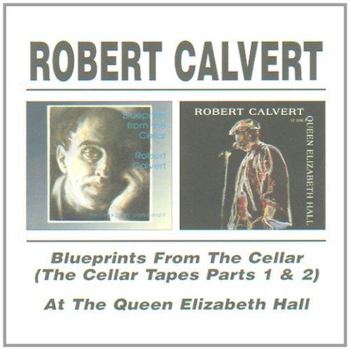 Robert Calvert - Blueprints From The Cellar / At Queen Elizabeth (CD)