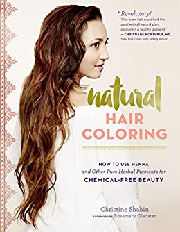 Natural Hair Coloring: How to Use Henna and Other Pure Herbal ...