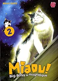 Miaou ! Big-Boss le magnifique, Tome 2 : par Minori Kakio