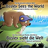 Bosley Sees the World: A Dual Language Book in German and English (The Adventures of Bosley Bear) (English and German Edition)