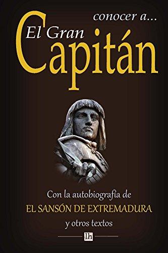 Descargar Libro Conocer A El Gran Capitan: Con La Autobiografia Del Sanson De Extremadura Y Otros Textos De Manuel Jose Manuel Jose De Quintana