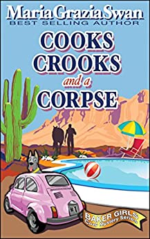 Cooks, Crooks and a Corpse (Baker Girls Cozy Mystery Book 1) by [Swan, Maria Grazia]