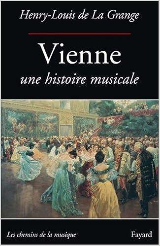 En ligne téléchargement gratuit VIENNE UNE HISTOIRE MUSICALE pdf epub