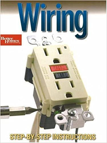 wiring: step-by-step instructions (better homes & gardens do it yourself)  paperback – bargain price, september 4, 2007