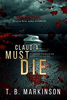 Claudia Must Die by [Markinson, T. B.]