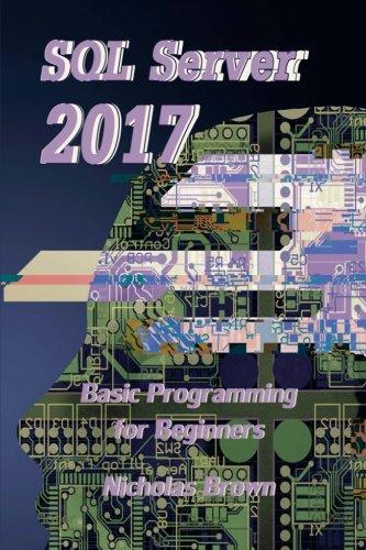 SQL Server 2017: Basic Programming for Beginners