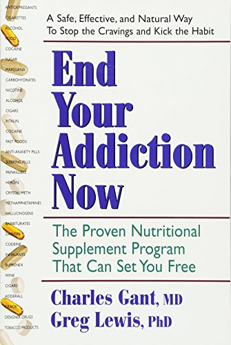 (End Your Addiction Now: The Proven Nutritional Supplement Program That Can Set You Free)