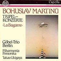 Bohuslav Martinu: Tripelkonzerte - La Bagarre