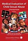 Medical Evaluation of Child Sexual Abuse : A Practical Guide, Finkel, Martin A., 1581103204