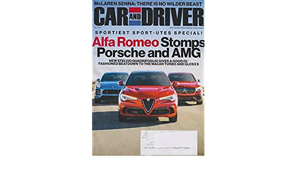 Car and Driver July 2018 Sportiest Sport-utes Special! Alfa Romeo Stomps Porsche and AMG: Car and Driver: Amazon.com: Books