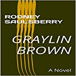 Graylin Brown | Rodney Saulsberry