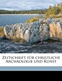 Zeitschrift Für Christliche Archäologie und Kunst, Ferdinand Von Quast, 1149595701