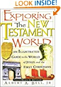 #10: Exploring The New Testament World An Illustrated Guide To The World Of Jesus And The First Christians