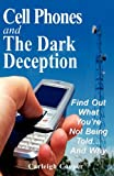 Cell Phones and the Dark Deception, Carleigh Cooper, 0578003414