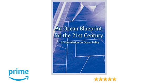 An ocean blueprint for the 21st century us commission on ocean an ocean blueprint for the 21st century us commission on ocean policy 9781410218063 amazon books malvernweather Images