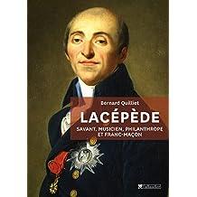 Lacépède: Savant, musicien, philanthrope et musicien (Biographies) (French Edition)